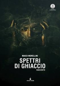 Spettri di Ghiaccio è il racconto horror di Maico Morellini